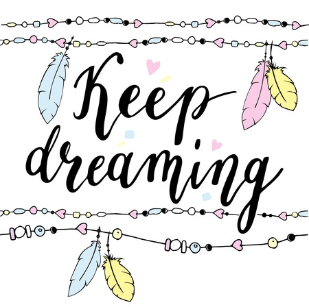 Keep dreaming typography poster in boho style with feathers and beads. Hand drawn illustration.