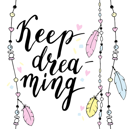 keep in: Keep dreaming typography poster in boho style with feathers and beads. Hand drawn illustration.