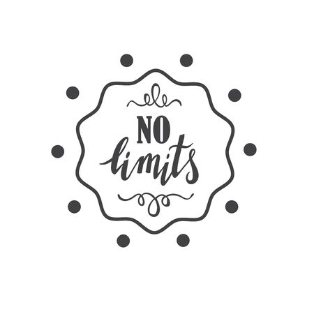 no limits: No limits handdrawn phrase with design elements. Hand lettering poster.