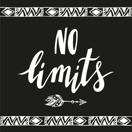 No limits handdrawn phrase with boho design elements. Hand lettering poster.