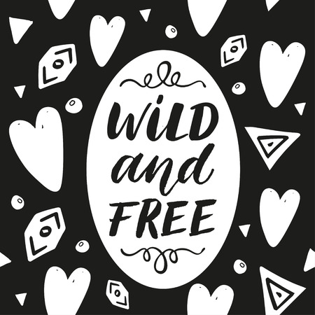 Wild and Free hand drawn lettering phrase on abstract pattern.