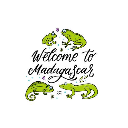 Welcome to Madagascar hanwritten phrase with cute madagascar animals. Frog, chameleon, gekko. Handdrawn vector illustration