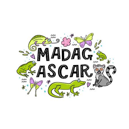 Madagscar hand written word with funny animals of Madagascar around. Chameleon, butterfly, lemur, gekko, frog. Vector illustration