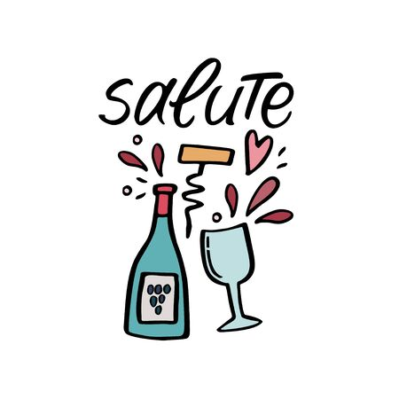 Salute handwritten quote with handdrawn illustration of bottle and glass. Vector design art for greeting cards and poster.