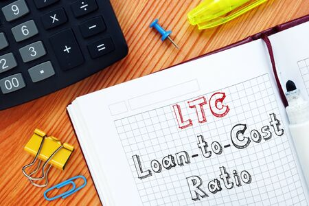 Financial concept meaning Loan-to-Cost Ratio (LTC) with phrase on the page.
