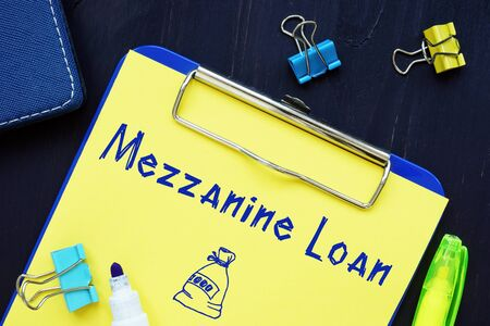 Conceptual photo about Mezzanine Loan with written text.