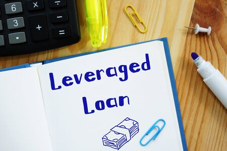 Financial concept meaning Leveraged Loan with sign on the piece of paper.