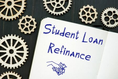 Financial concept about Student Loan Refinance with phrase on the sheet.