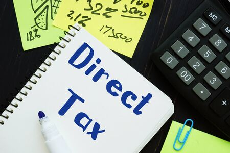 Business concept meaning Direct Tax with sign on the page.