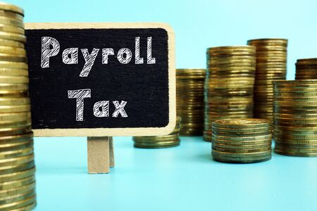 Financial concept meaning Payroll Tax with phrase on the page. Stock Photo