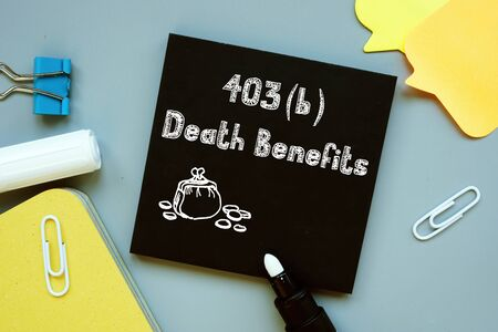 Business concept about 403b Death Benefits with sign on the page. Фото со стока
