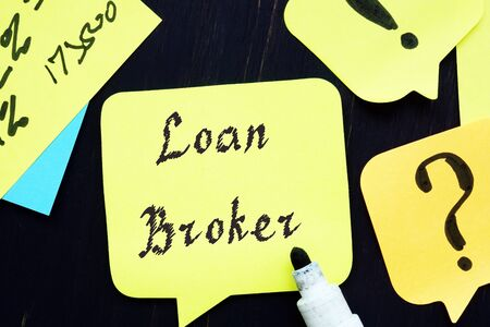 Business concept about Loan Broker with phrase on the sheet.