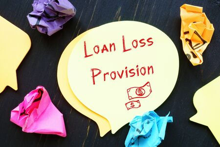 Business concept about Loan Loss Provision with phrase on the sheet.