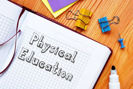 Business concept meaning Physical Education with phrase on the page.