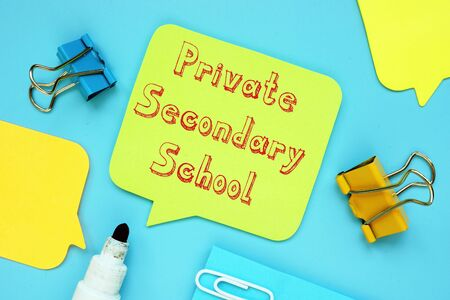 Business concept about Private Secondary School with phrase on the page.