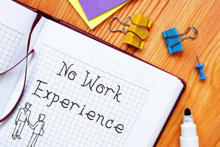 Career concept meaning No Work Experience with inscription on the page.