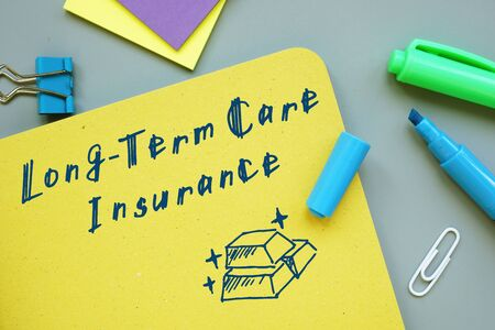 Financial concept meaning Long-Term Care Insurance with sign on the page.