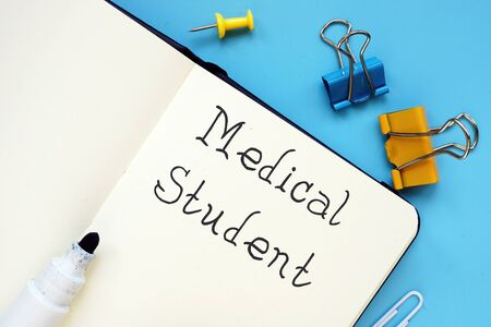 Educational concept about Medical Student with phrase on the page.