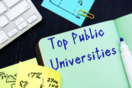 Educational concept about Top Public Universities with phrase on the sheet.