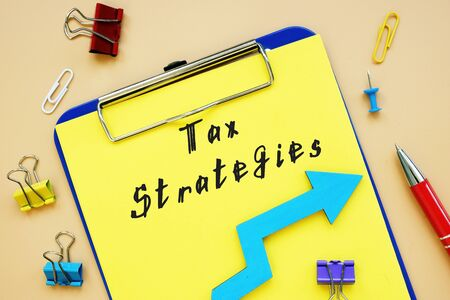 Financial concept meaning Tax Strategies with inscription on the page.