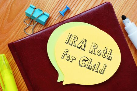 Business concept meaning IRA Roth For Child with phrase on the page.