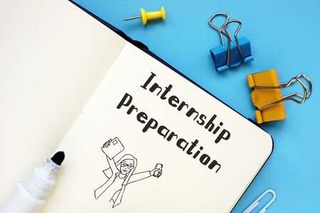 Conceptual photo about Internship Preparation with written text.