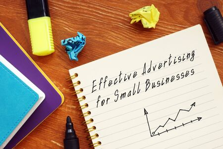 Business concept about Cheap And Effective Advertising For Small Businesses with inscription on the page.