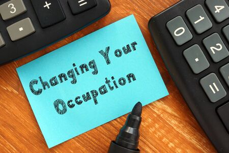 Business concept about Changing Your Occupation with sign on the piece of paper. Zdjęcie Seryjne