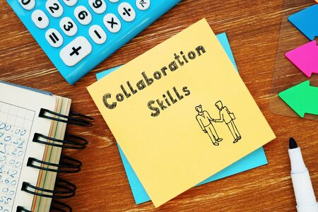 Business concept about Collaboration Skills with sign on the page.