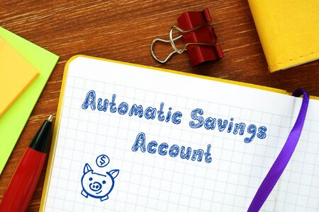 Business concept about Automatic Savings Account with sign on the page.