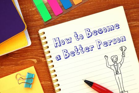 Conceptual photo about How to Become a Better Person with handwritten text. Banco de Imagens