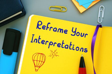 Motivation concept about Reframe Your Interpretations with phrase on the page. Imagens