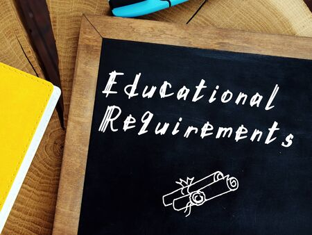 Conceptual photo about Educational Requirements with handwritten phrase.