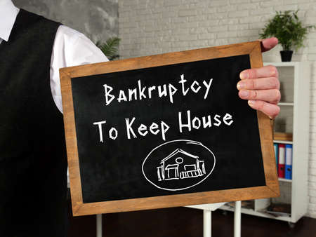 Business concept meaning Bankruptcy To Keep House with inscription on the sheet.