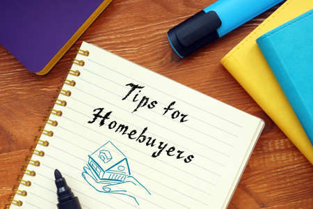 Business concept about Tips For Homebuyers with sign on the sheet.