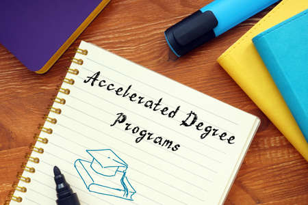 Financial concept about Accelerated Degree Programs with phrase on the sheet.