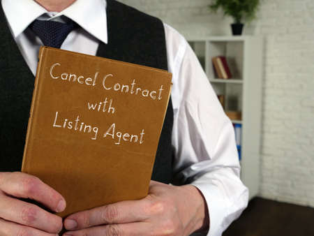 Conceptual photo about Cancel Contract With Listing Agent with handwritten text.