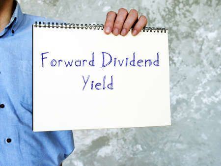 Business concept about Forward Dividend Yield with phrase on the page.