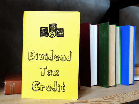 Business concept meaning Dividend Tax Credit with phrase on the sheet.