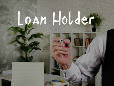 Conceptual photo about Loan Holder with handwritten phrase.