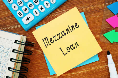 Business concept about Mezzanine Loan with inscription on the sheet.