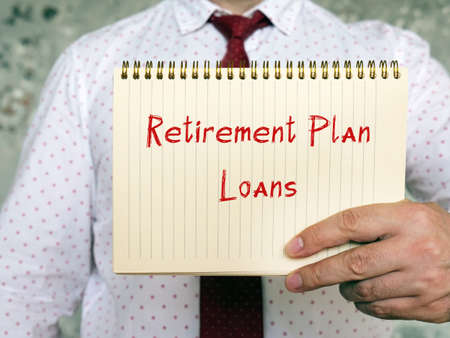 Financial concept about Retirement Plan Loans with phrase on the sheet.