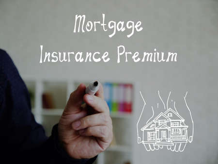 Financial concept about Mortgage Insurance Premium with inscription on the sheet.