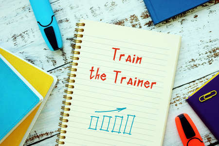 Business concept meaning Train the Trainer with phrase on the page.