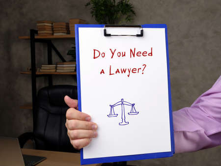 Juridical concept meaning Do You Need a Lawyer? with sign on the sheet.