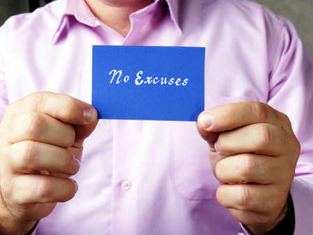 Business concept about No Excuses k with sign on the piece of paper.