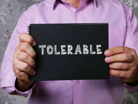Conceptual photo about TOLERABLE with written phrase.