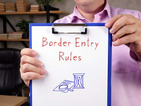 Juridical concept about Border Entry Rules with inscription on the piece of paper.