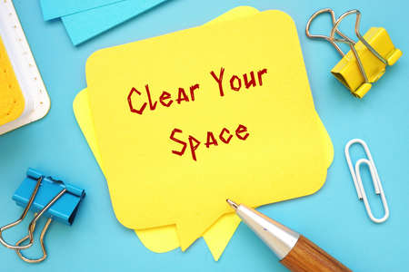 Financial concept about Clear Your Space with phrase on the page.