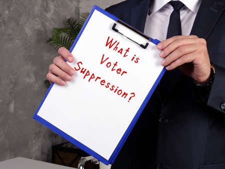Juridical concept meaning Voter Suppression? with inscription on the sheet.